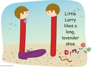 Little Larry Loves his Lavender Shoe